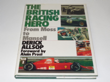 BRITISH RACING HERO : THE -  FROM MOSS TO MANSELL.